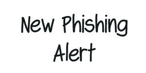 New Phishing Alert